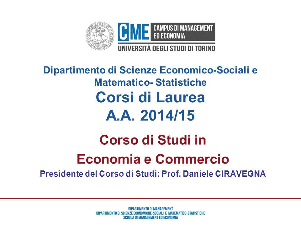 Orientamento Campus Management ed Economia – Prof. Maurizio Cisi Corso di Studi in Economia e Commercio Presidente del Corso di Studi: Prof. Daniele C