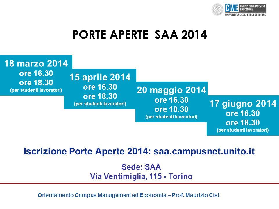 Orientamento Campus Management ed Economia – Prof. Maurizio Cisi PORTE APERTE SAA 2014 18 marzo 2014 ore 16.30 ore 18.30 (per studenti lavoratori) 15