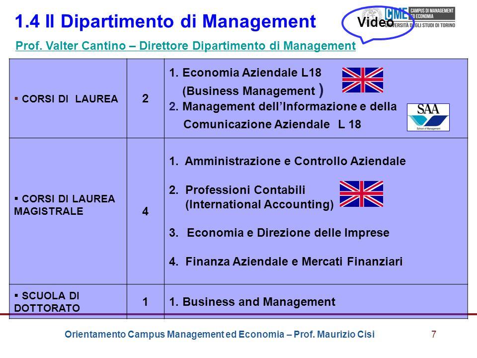 Orientamento Campus Management ed Economia – Prof. Maurizio Cisi7 1.4 Il Dipartimento di Management  CORSI DI LAUREA 2 1. Economia Aziendale L18 (Bus