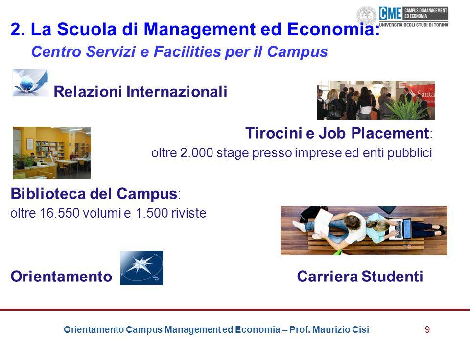 Orientamento Campus Management ed Economia – Prof. Maurizio Cisi9 2. La Scuola di Management ed Economia: Centro Servizi e Facilities per il Campus Re