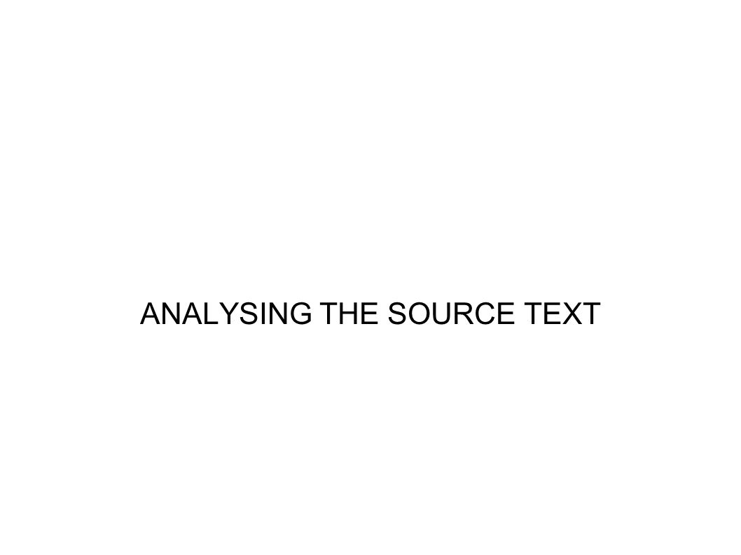 ANALYSING THE SOURCE TEXT
