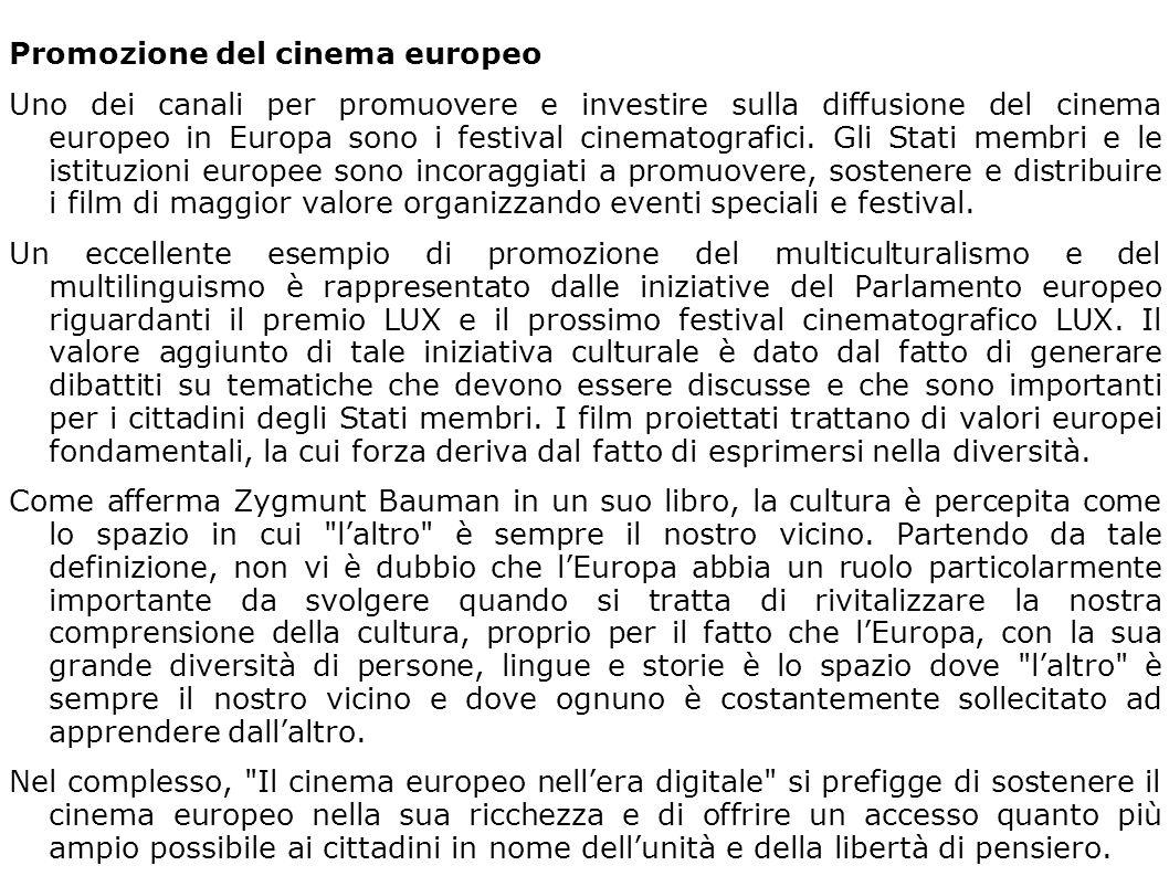 Promozione del cinema europeo Uno dei canali per promuovere e investire sulla diffusione del cinema europeo in Europa sono i festival cinematografici.