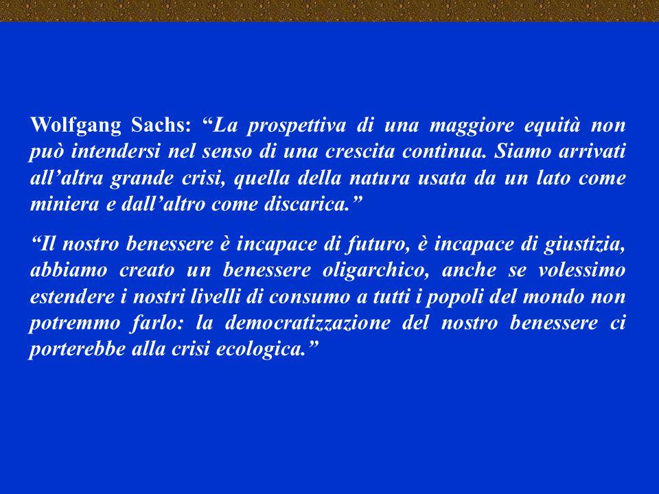 """Wolfgang Sachs: """"La prospettiva di una maggiore equità non può intendersi nel senso di una crescita continua. Siamo arrivati all'altra grande crisi, q"""