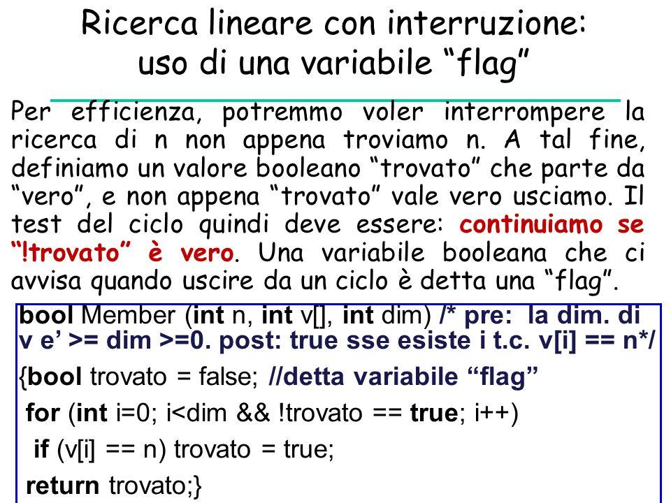 """Ricerca lineare con interruzione: uso di una variabile """"flag"""" Per efficienza, potremmo voler interrompere la ricerca di n non appena troviamo n. A tal"""