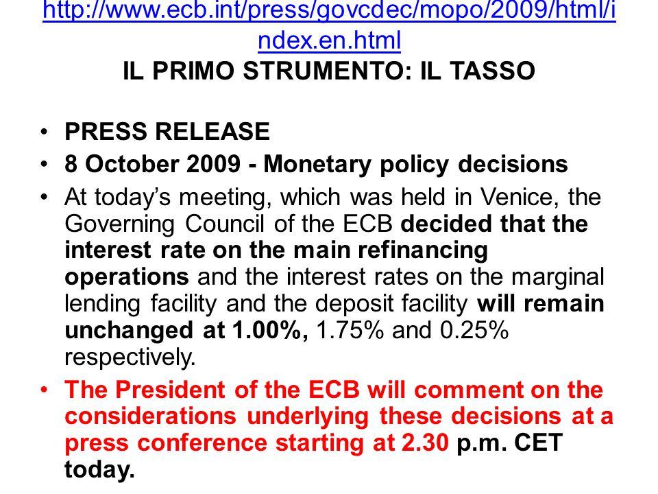 http://www.ecb.int/press/govcdec/mopo/2009/html/i ndex.en.html http://www.ecb.int/press/govcdec/mopo/2009/html/i ndex.en.html IL PRIMO STRUMENTO: IL T