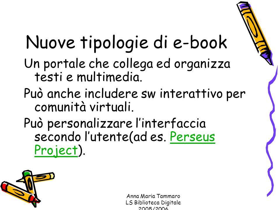 Anna Maria Tammaro LS Biblioteca Digitale 2005/2006 Nuove tipologie di e-book Un portale che collega ed organizza testi e multimedia.