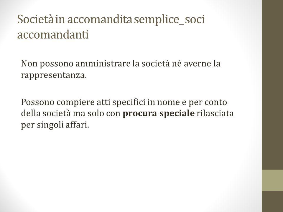 Società in accomandita semplice_ soci accomandanti Non possono amministrare la società né averne la rappresentanza.