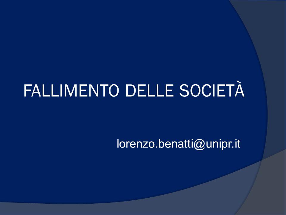 FALLIMENTO DELLE SOCIETÀ lorenzo.benatti@unipr.it