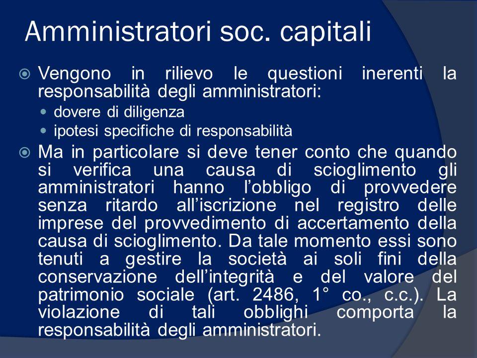 Amministratori soc. capitali  Vengono in rilievo le questioni inerenti la responsabilità degli amministratori: dovere di diligenza ipotesi specifiche