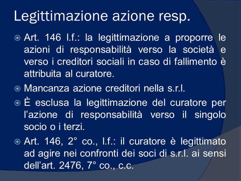 Legittimazione azione resp.  Art. 146 l.f.: la legittimazione a proporre le azioni di responsabilità verso la società e verso i creditori sociali in