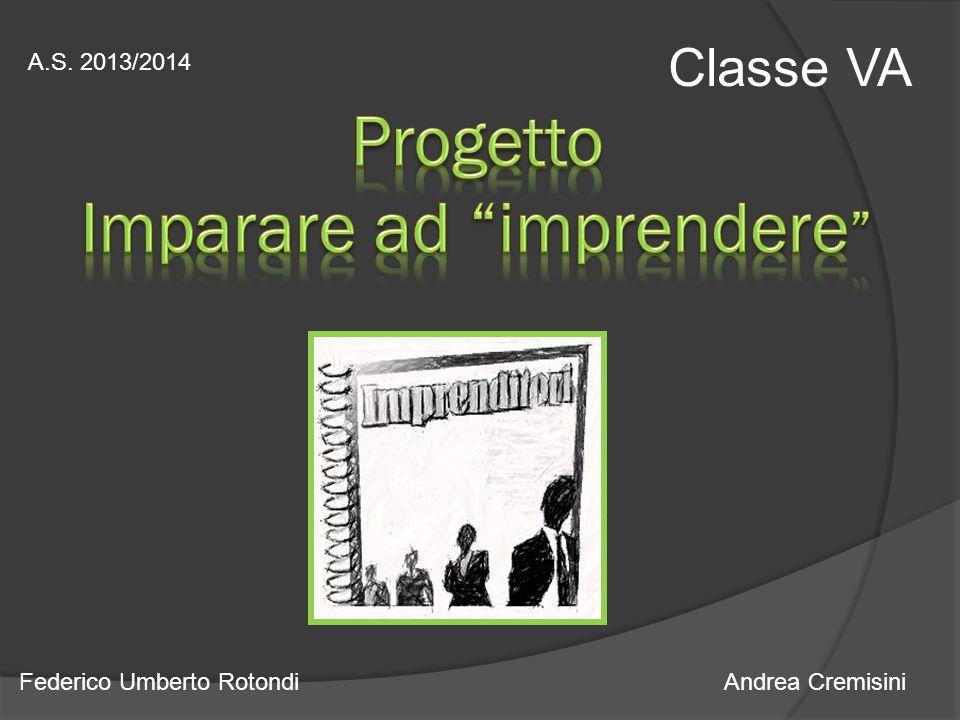 Classe VA A.S. 2013/2014 Federico Umberto RotondiAndrea Cremisini