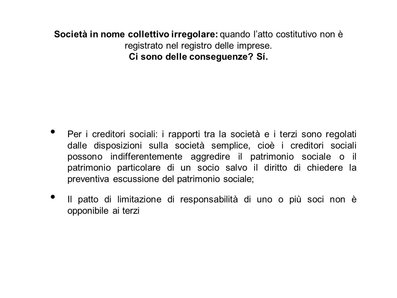 Società in nome collettivo irregolare: quando l'atto costitutivo non è registrato nel registro delle imprese.