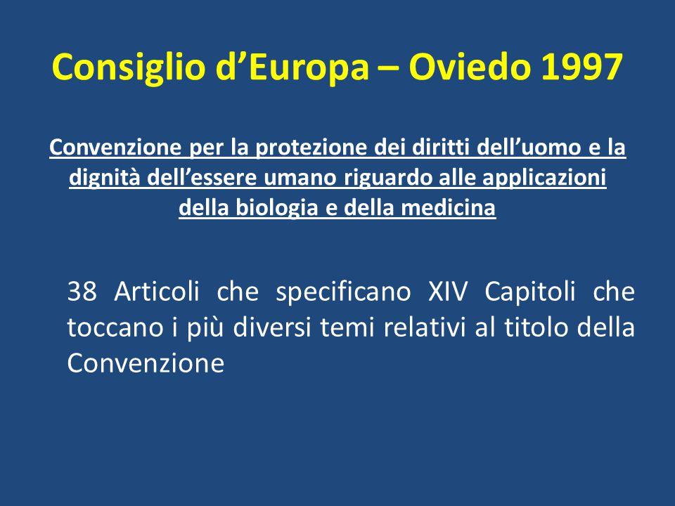 Consiglio d'Europa – Oviedo 1997 Convenzione per la protezione dei diritti dell'uomo e la dignità dell'essere umano riguardo alle applicazioni della b