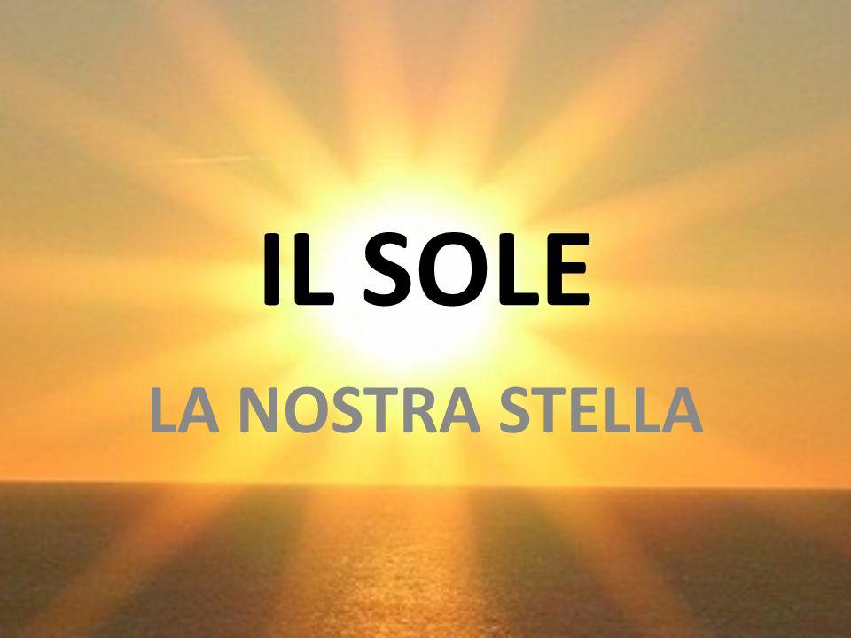 LA DEFINIZIONE IL SOLE è una stella composta di gas incandescente, che emette luce e calore in tutte le direzioni.