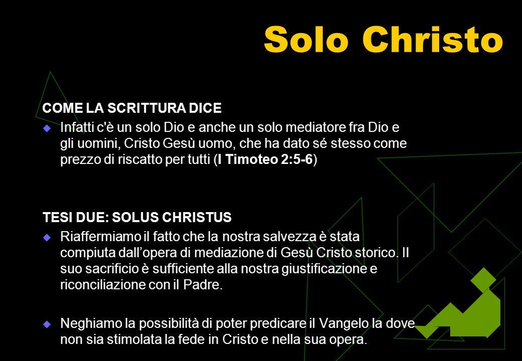 Sola Gratia COME LA SCRITTURA DICE  Benedetto sia il Dio … che ci ha benedetti … in Cristo.