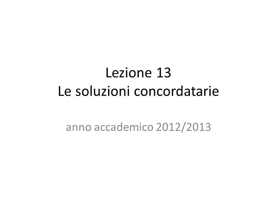 Lezione 13 Le soluzioni concordatarie anno accademico 2012/2013