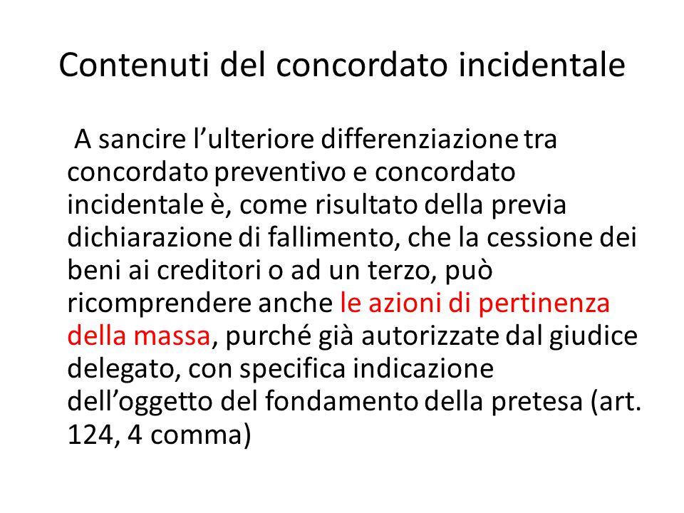 Contenuti del concordato incidentale A sancire l'ulteriore differenziazione tra concordato preventivo e concordato incidentale è, come risultato della
