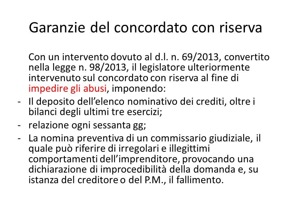 Garanzie del concordato con riserva Con un intervento dovuto al d.l. n. 69/2013, convertito nella legge n. 98/2013, il legislatore ulteriormente inter
