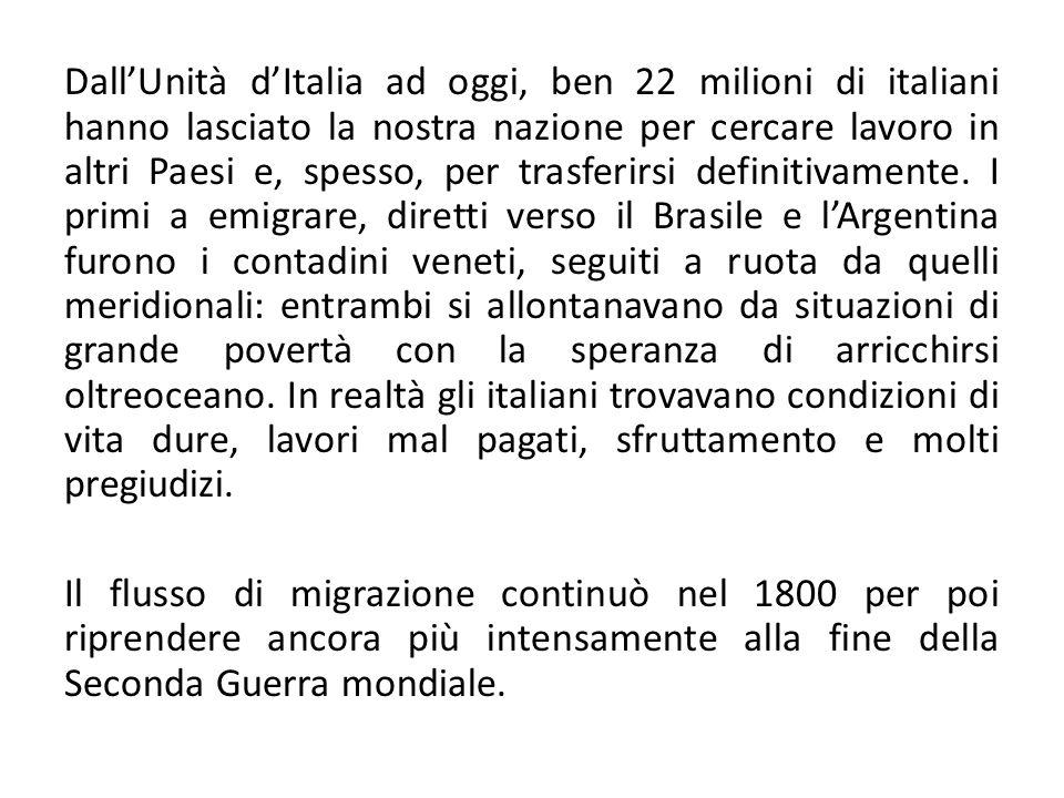 Dall'Unità d'Italia ad oggi, ben 22 milioni di italiani hanno lasciato la nostra nazione per cercare lavoro in altri Paesi e, spesso, per trasferirsi