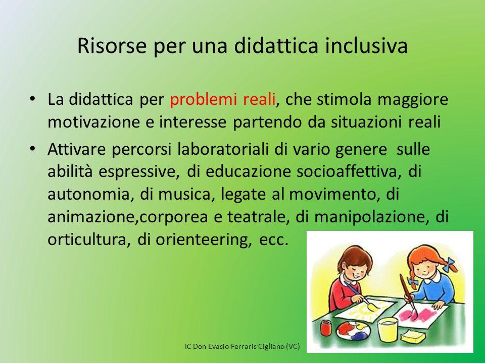 Risorse per una didattica inclusiva La didattica per problemi reali, che stimola maggiore motivazione e interesse partendo da situazioni reali Attivar
