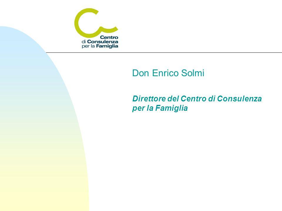 Don Enrico Solmi Direttore del Centro di Consulenza per la Famiglia