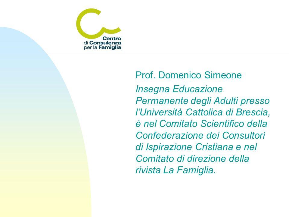 Prof. Domenico Simeone Insegna Educazione Permanente degli Adulti presso l'Università Cattolica di Brescia, è nel Comitato Scientifico della Confedera