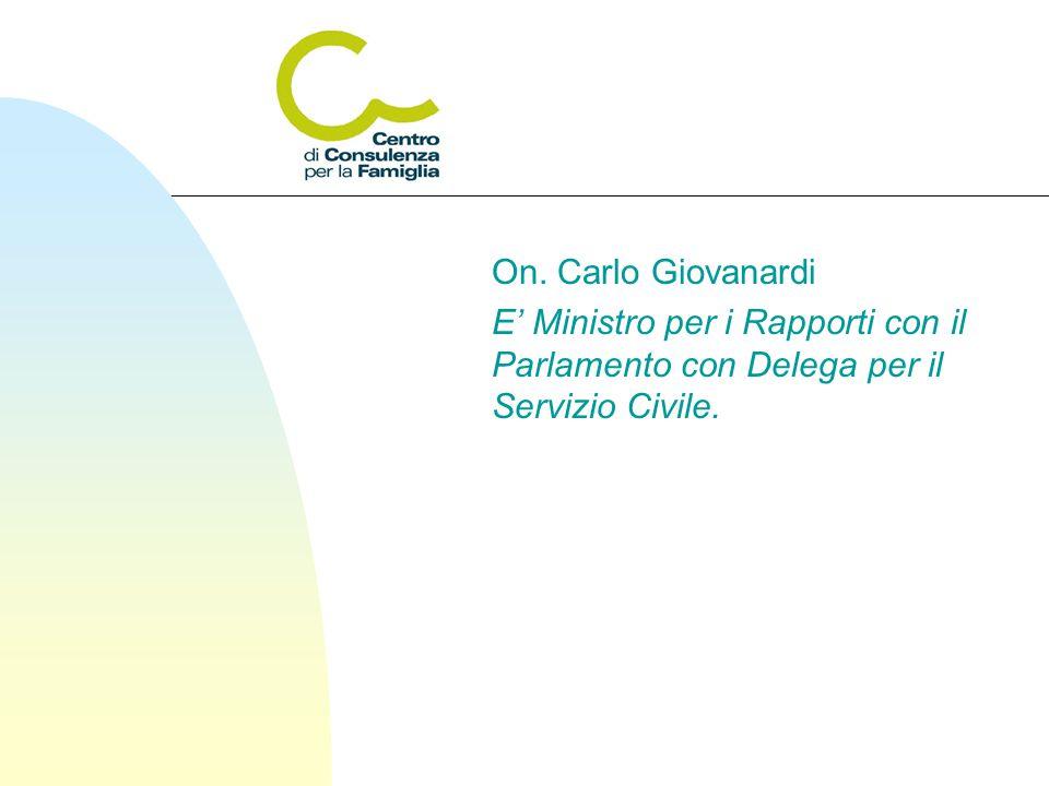On. Carlo Giovanardi E' Ministro per i Rapporti con il Parlamento con Delega per il Servizio Civile.