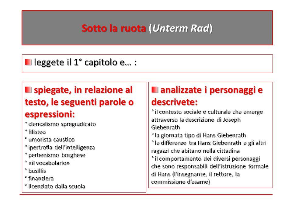 Sotto la ruota (Unterm Rad) leggete il 1° capitolo e… : leggete il 1° capitolo e… : analizzate i personaggi e descrivete: ° il contesto sociale e cult