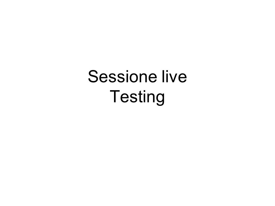Sessione live Testing