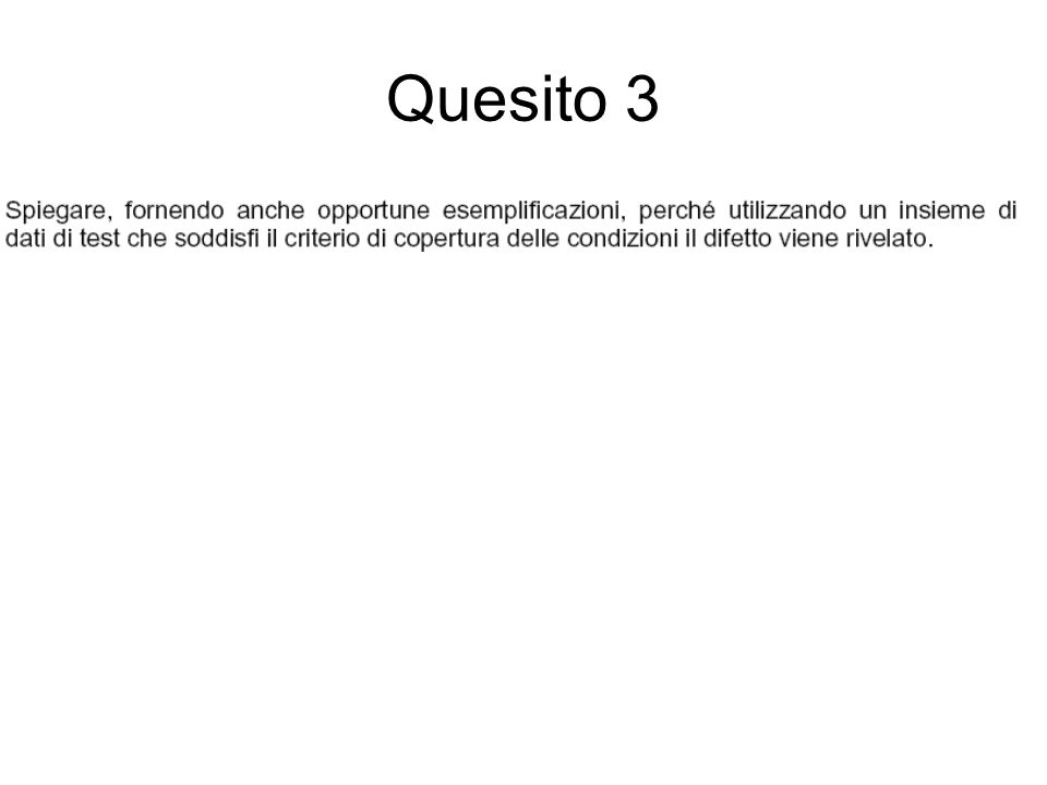 Soluzione 3 Bastano 4 dati di test, che corrispondono ai 4 cammini che portano alle 4 istruzioni return.