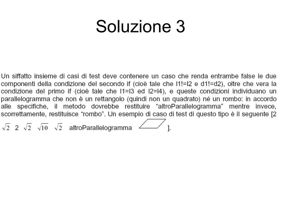 Soluzione 2 Servono 3 dati di test. I dati possono essere,,.