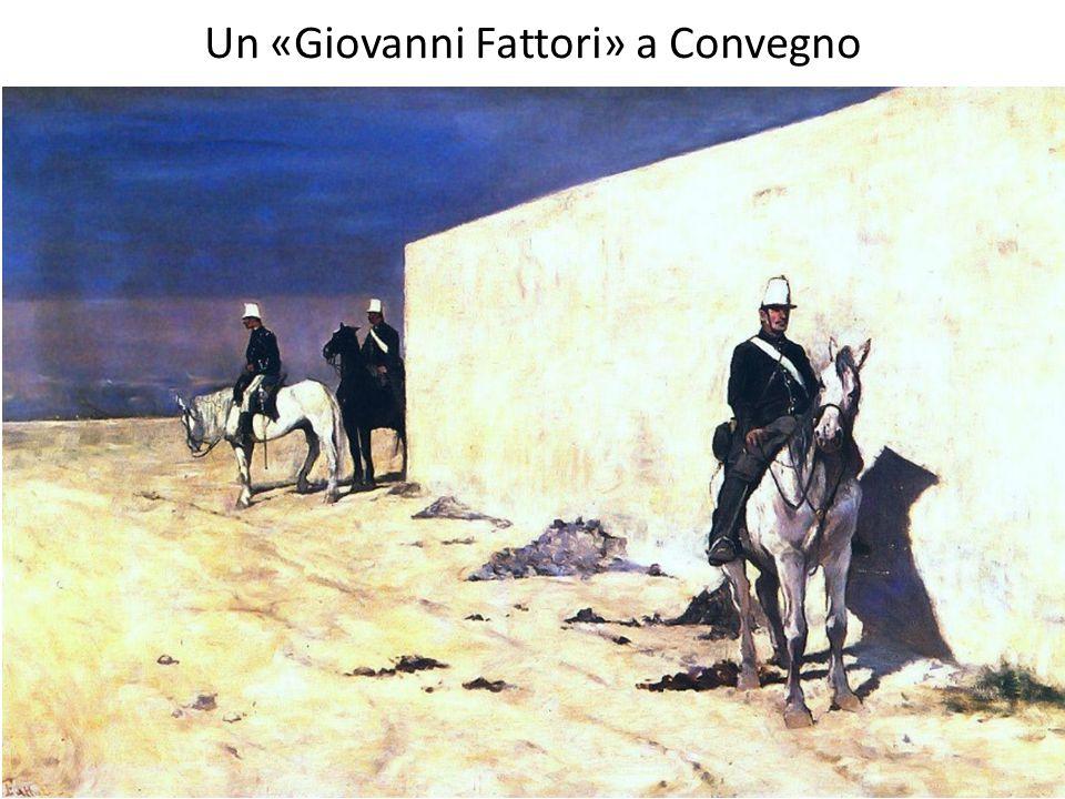Un «Giovanni Fattori» a Convegno