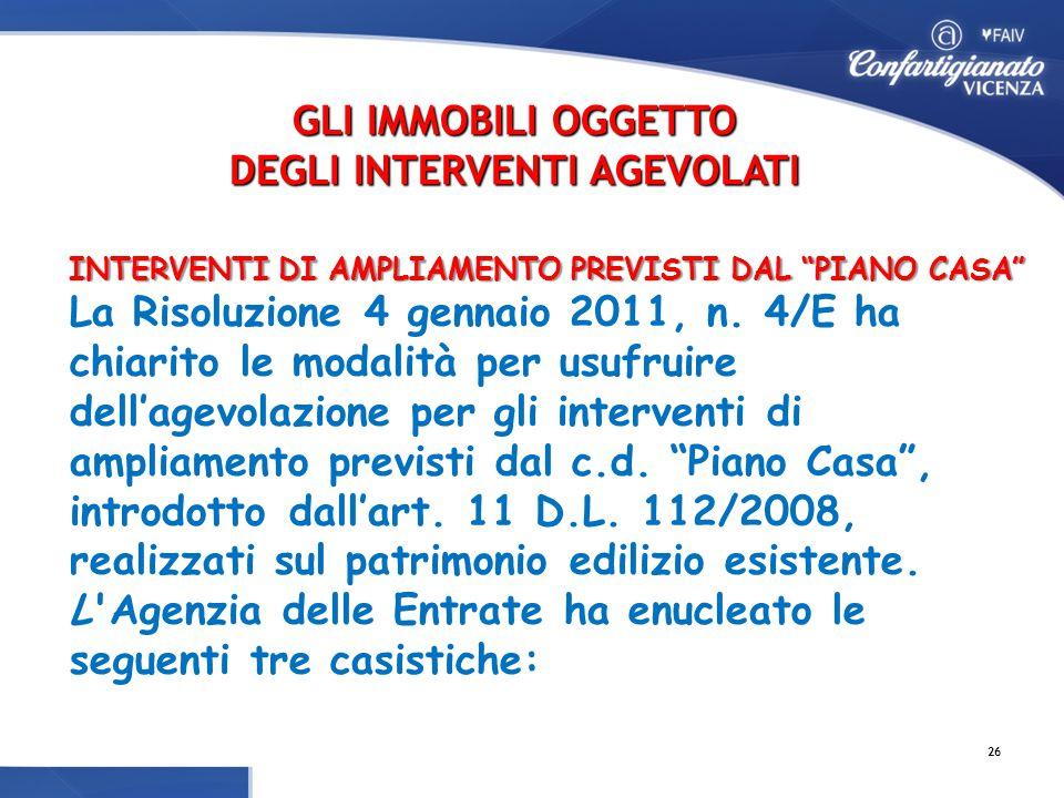 INTERVENTI DI AMPLIAMENTO PREVISTI DAL PIANO CASA INTERVENTI DI AMPLIAMENTO PREVISTI DAL PIANO CASA La Risoluzione 4 gennaio 2011, n.