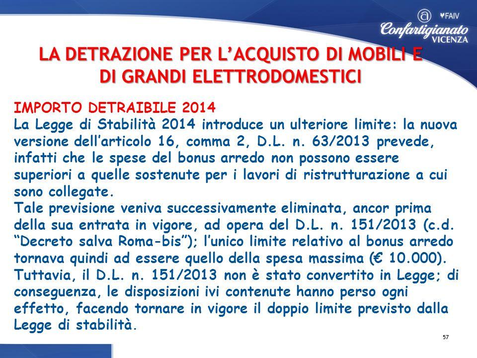 IMPORTO DETRAIBILE 2014 La Legge di Stabilità 2014 introduce un ulteriore limite: la nuova versione dell'articolo 16, comma 2, D.L.