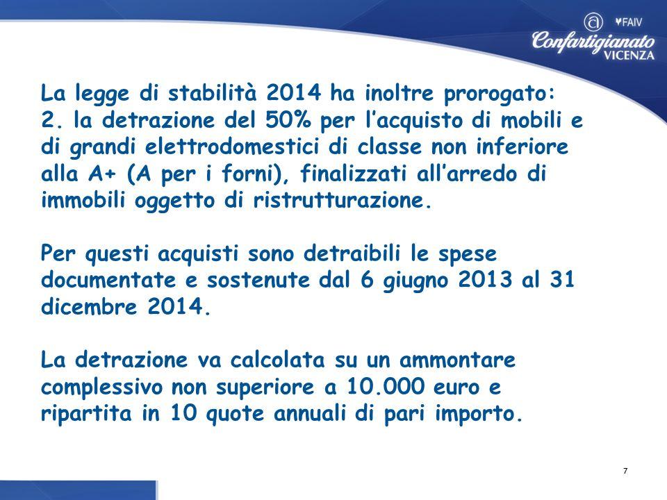 La legge di stabilità 2014 ha inoltre prorogato: 2.