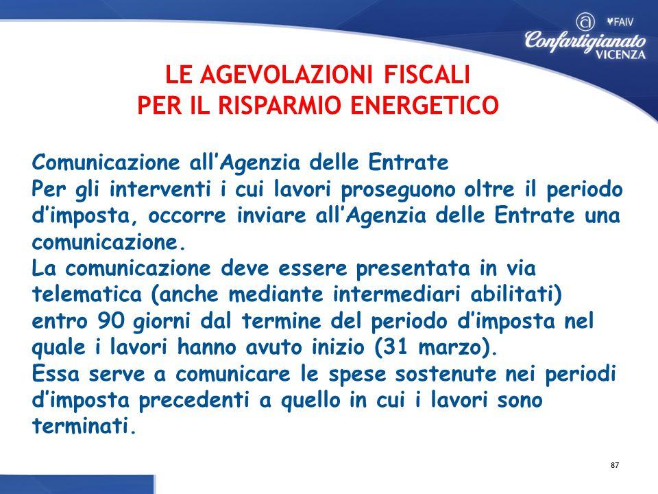 Comunicazione all'Agenzia delle Entrate Per gli interventi i cui lavori proseguono oltre il periodo d'imposta, occorre inviare all'Agenzia delle Entrate una comunicazione.