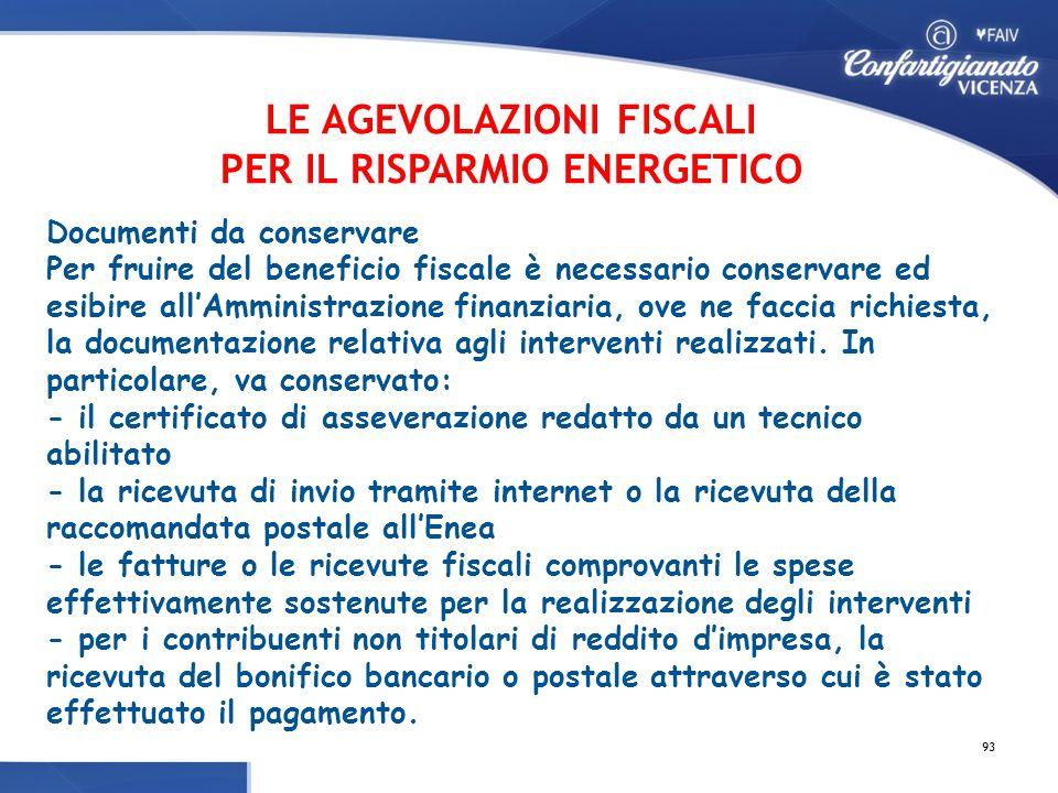 Documenti da conservare Per fruire del beneficio fiscale è necessario conservare ed esibire all'Amministrazione finanziaria, ove ne faccia richiesta, la documentazione relativa agli interventi realizzati.