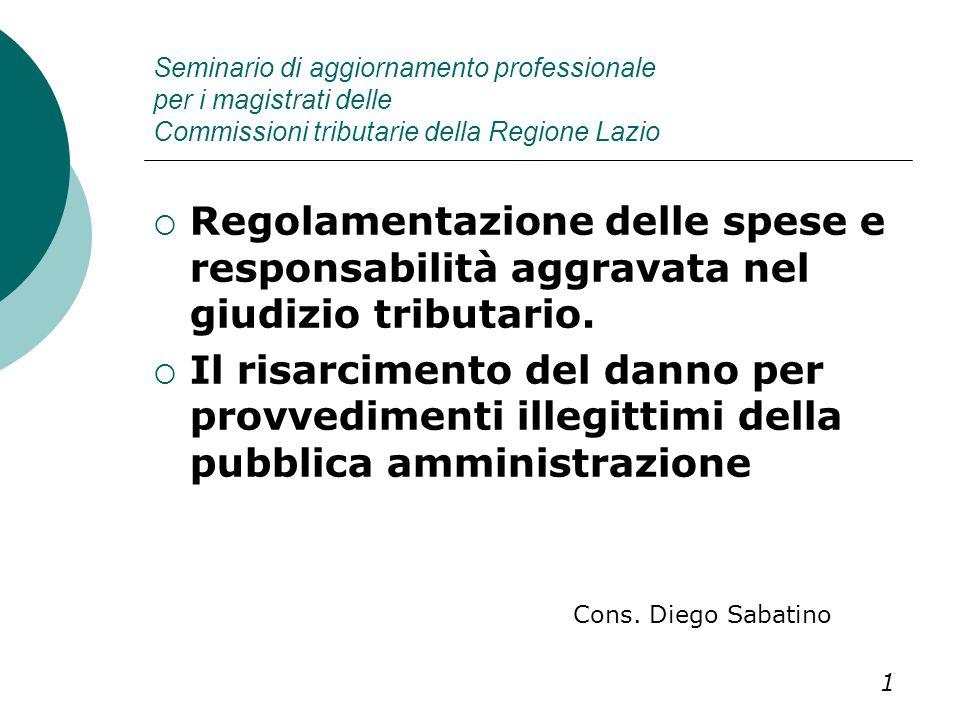 Seminario di aggiornamento professionale per i magistrati delle Commissioni tributarie della Regione Lazio  Regolamentazione delle spese e responsabi