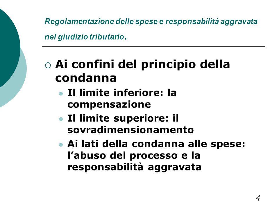 Regolamentazione delle spese e responsabilità aggravata nel giudizio tributario.  Ai confini del principio della condanna Il limite inferiore: la com