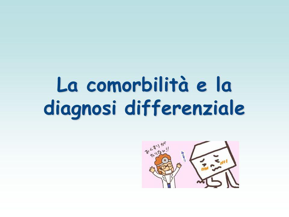 La comorbilità e la diagnosi differenziale