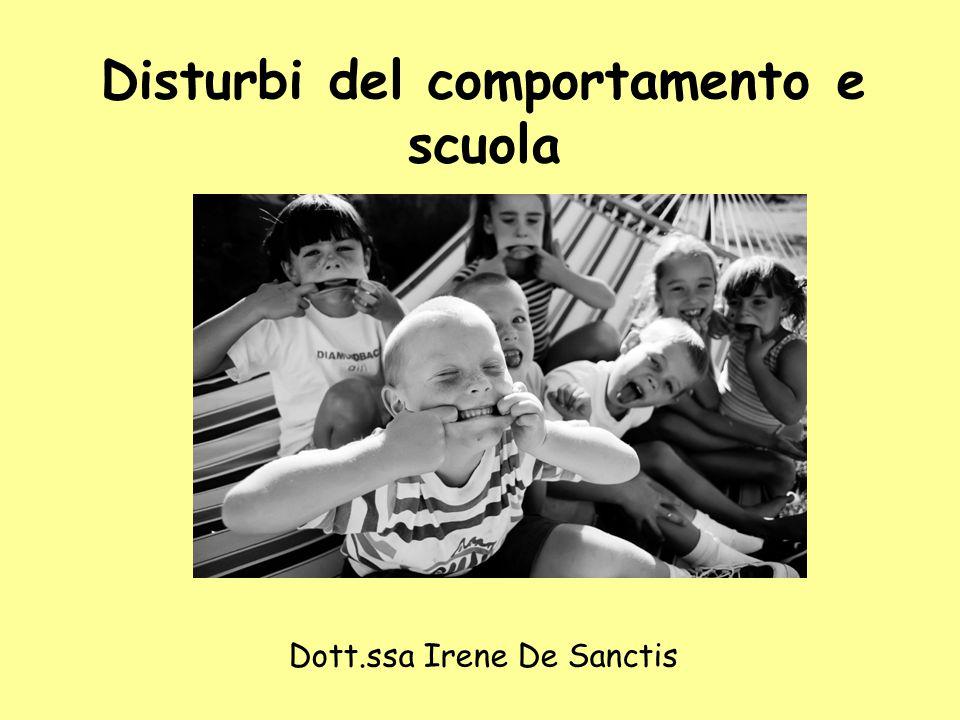 Disturbi del comportamento e scuola Dott.ssa Irene De Sanctis