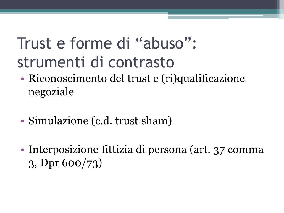 Trust e forme di abuso : strumenti di contrasto Riconoscimento del trust e (ri)qualificazione negoziale Simulazione (c.d.