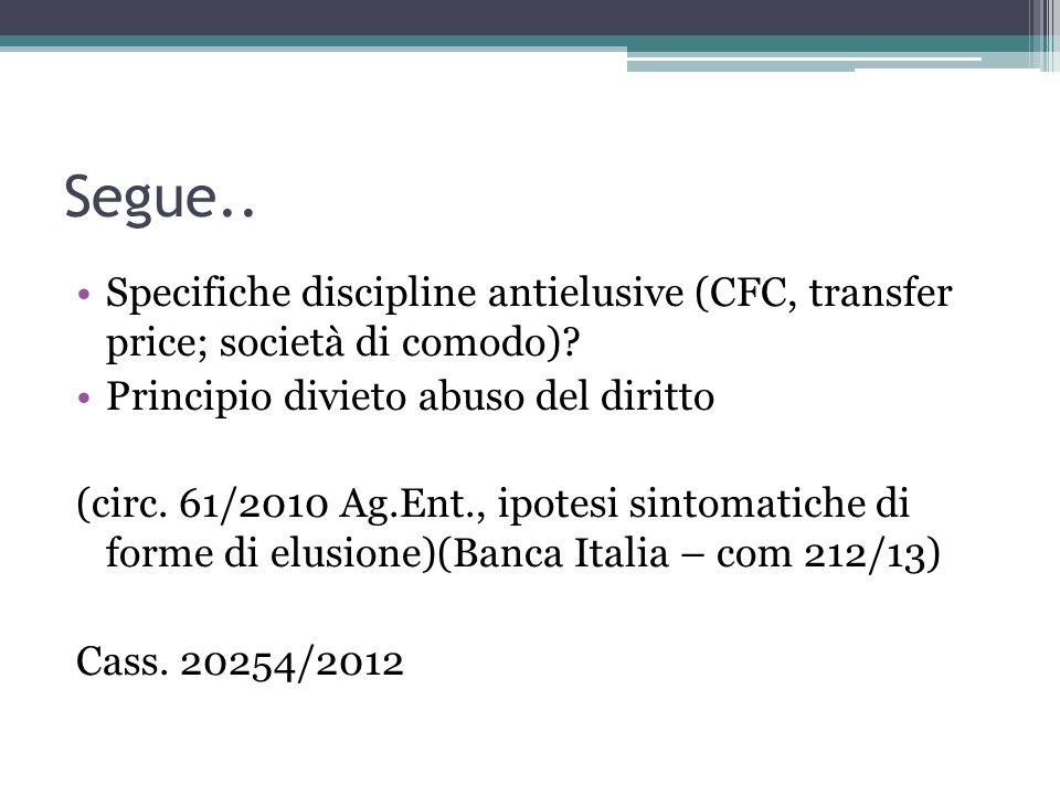 Segue..Specifiche discipline antielusive (CFC, transfer price; società di comodo).