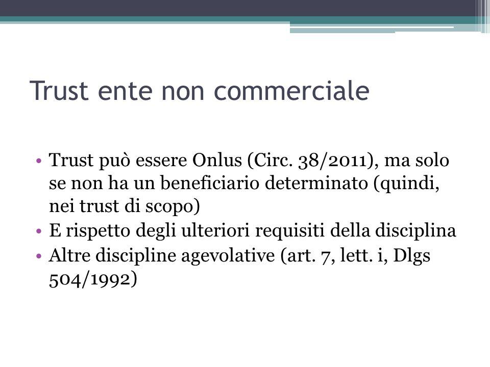 Trust ente non commerciale Trust può essere Onlus (Circ.