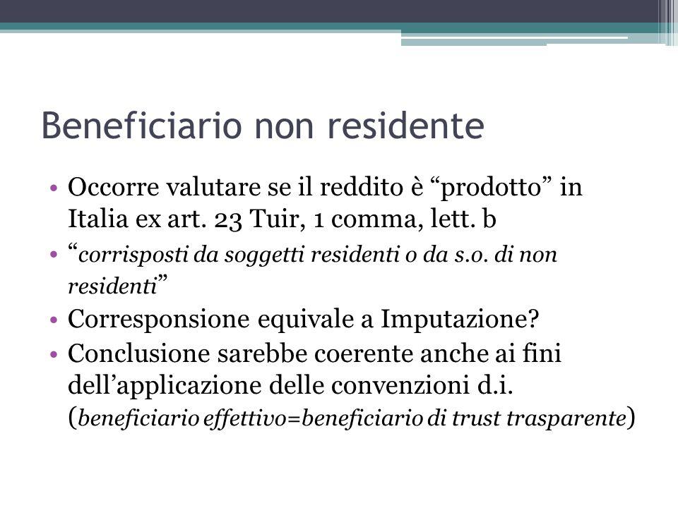 Beneficiario non residente Occorre valutare se il reddito è prodotto in Italia ex art.