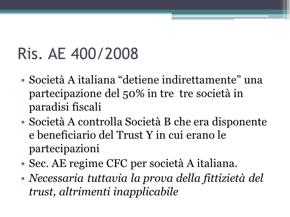 """Ris. AE 400/2008 Società A italiana """"detiene indirettamente"""" una partecipazione del 50% in tre tre società in paradisi fiscali Società A controlla Soc"""