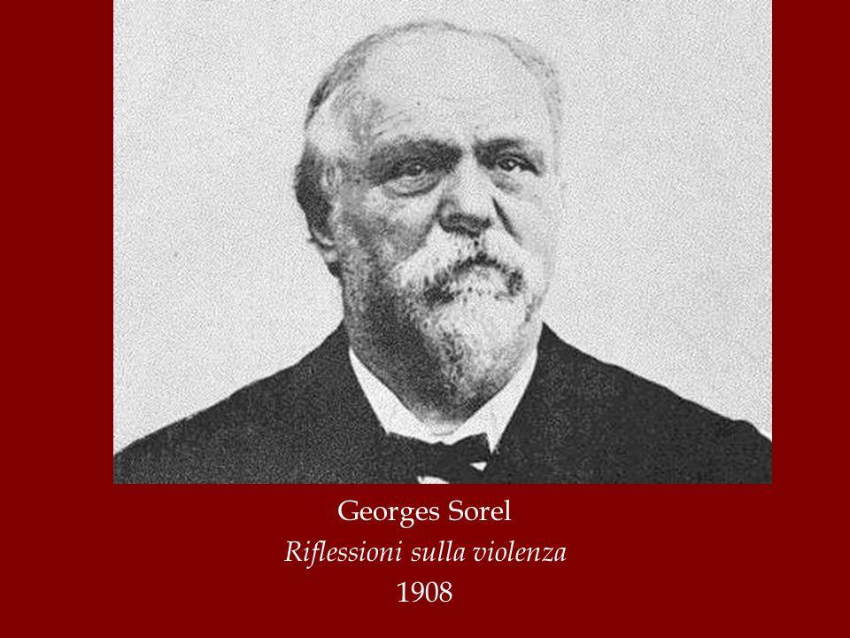 Georges Sorel Riflessioni sulla violenza 1908
