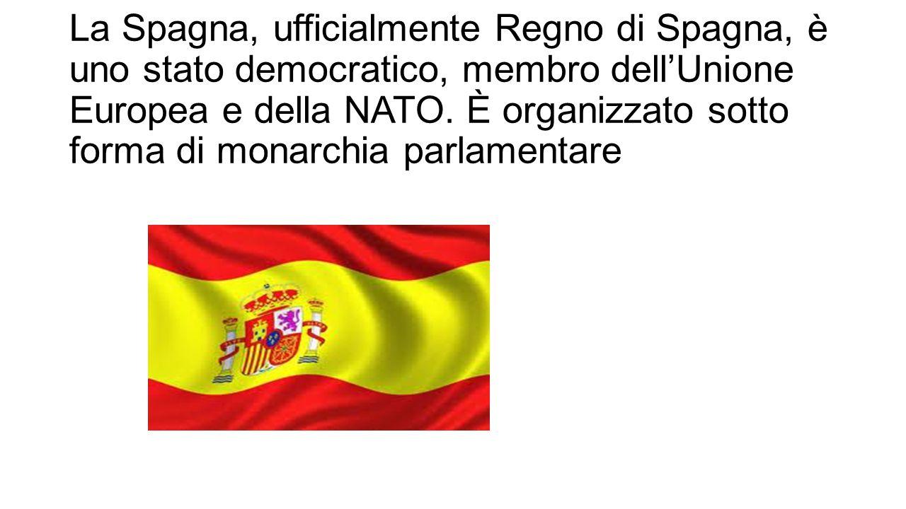 La Spagna, ufficialmente Regno di Spagna, è uno stato democratico, membro dell'Unione Europea e della NATO. È organizzato sotto forma di monarchia par