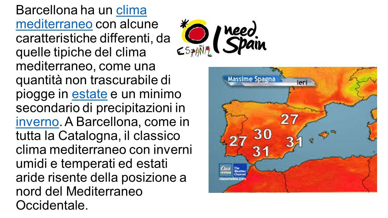 Barcellona ha un clima mediterraneo con alcune caratteristiche differenti, da quelle tipiche del clima mediterraneo, come una quantità non trascurabil