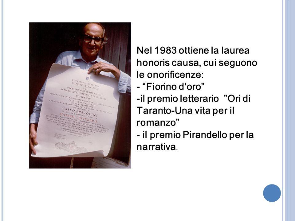 """Nel 1983 ottiene la laurea honoris causa, cui seguono le onorificenze: - """"Fiorino d'oro"""" -il premio letterario """"Ori di Taranto-Una vita per il romanzo"""